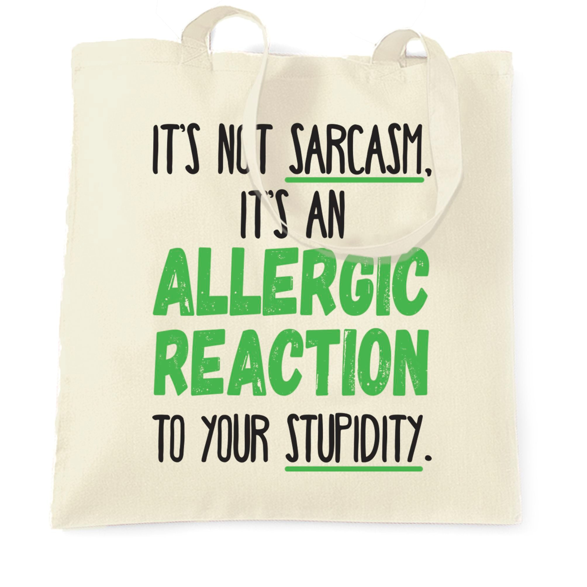 Novelty Tote Bag Not Sarcasm Its An Allergic Reaction
