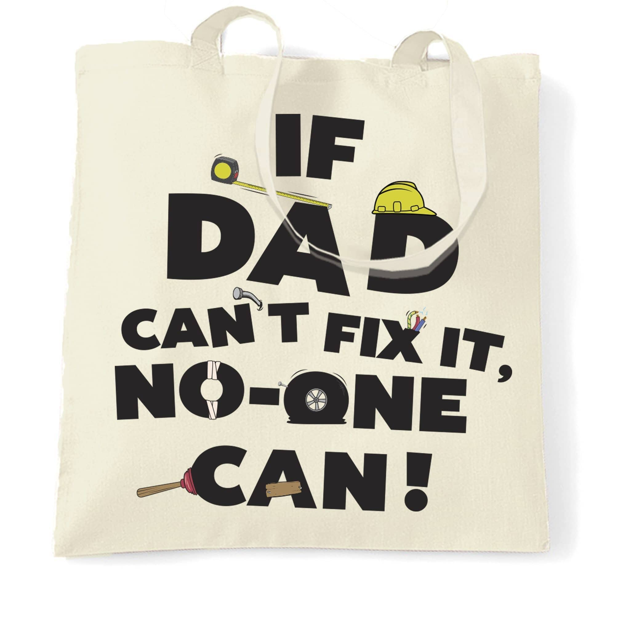 Father's Day Tote Bag If Dad Can't Fix It No One Can