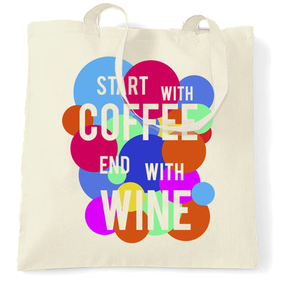 Slogan Tote Bag Start With Coffee End With Wine Quote