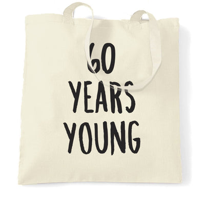 60th Birthday Joke Tote Bag 60 Years Young Novelty Text