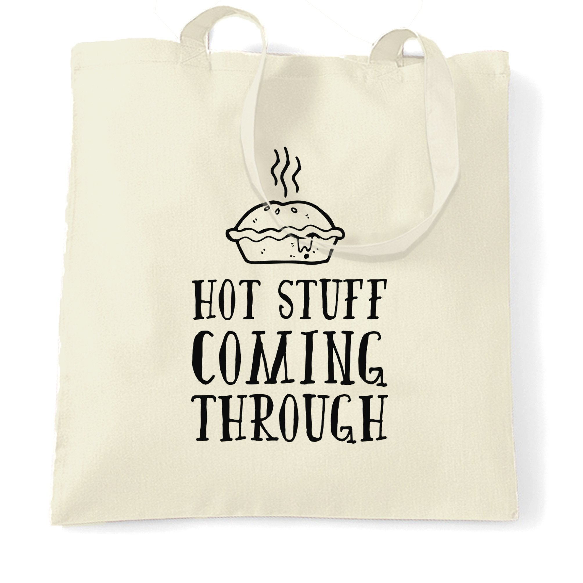 Vanity Tote Bag Hot Stuff Coming Through Slogan