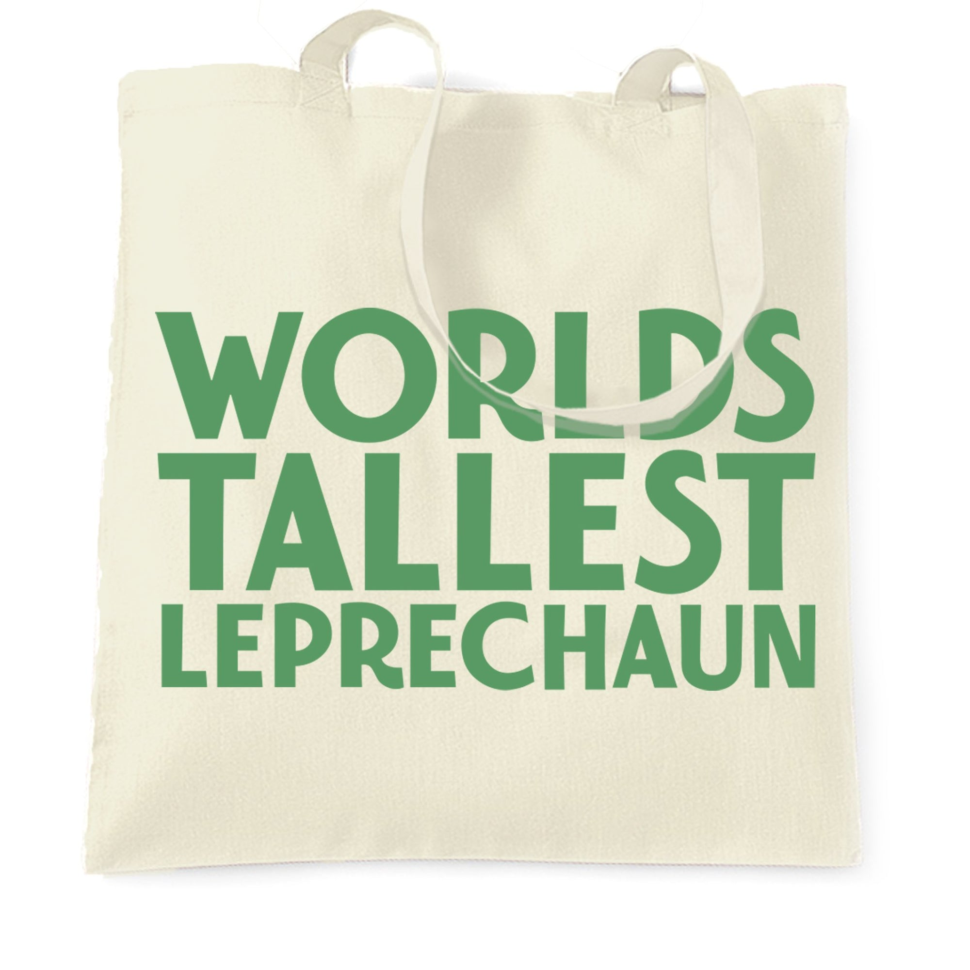 St Patricks Day Joke Tote Bag Worlds Tallest Leprechaun
