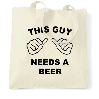 Novelty Tote Bag This Guy Needs A Beer Slogan