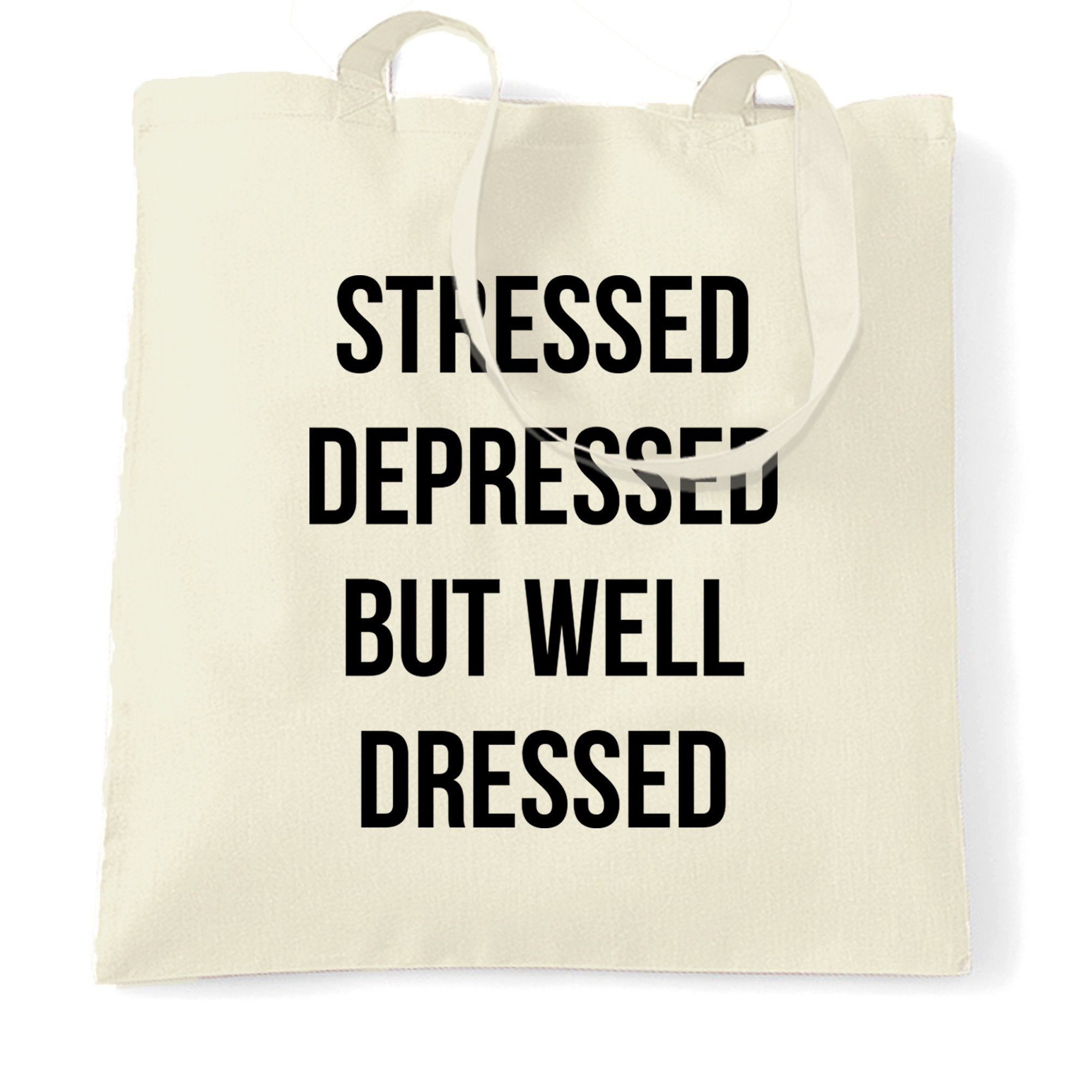 Novelty Tote Bag Stressed, Depressed, But Well Dressed