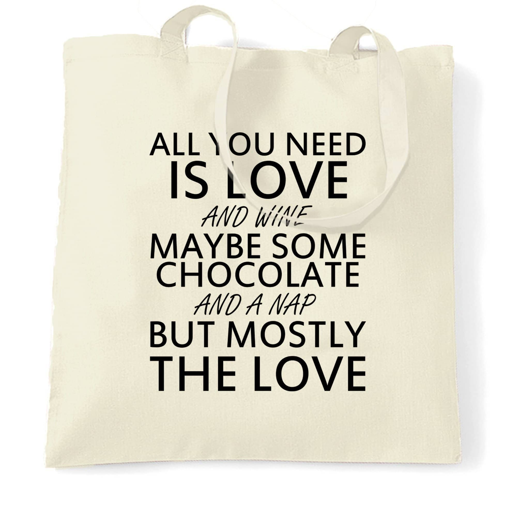 All You Need Tote Bag Love, Wine, Chocolate, A Nap
