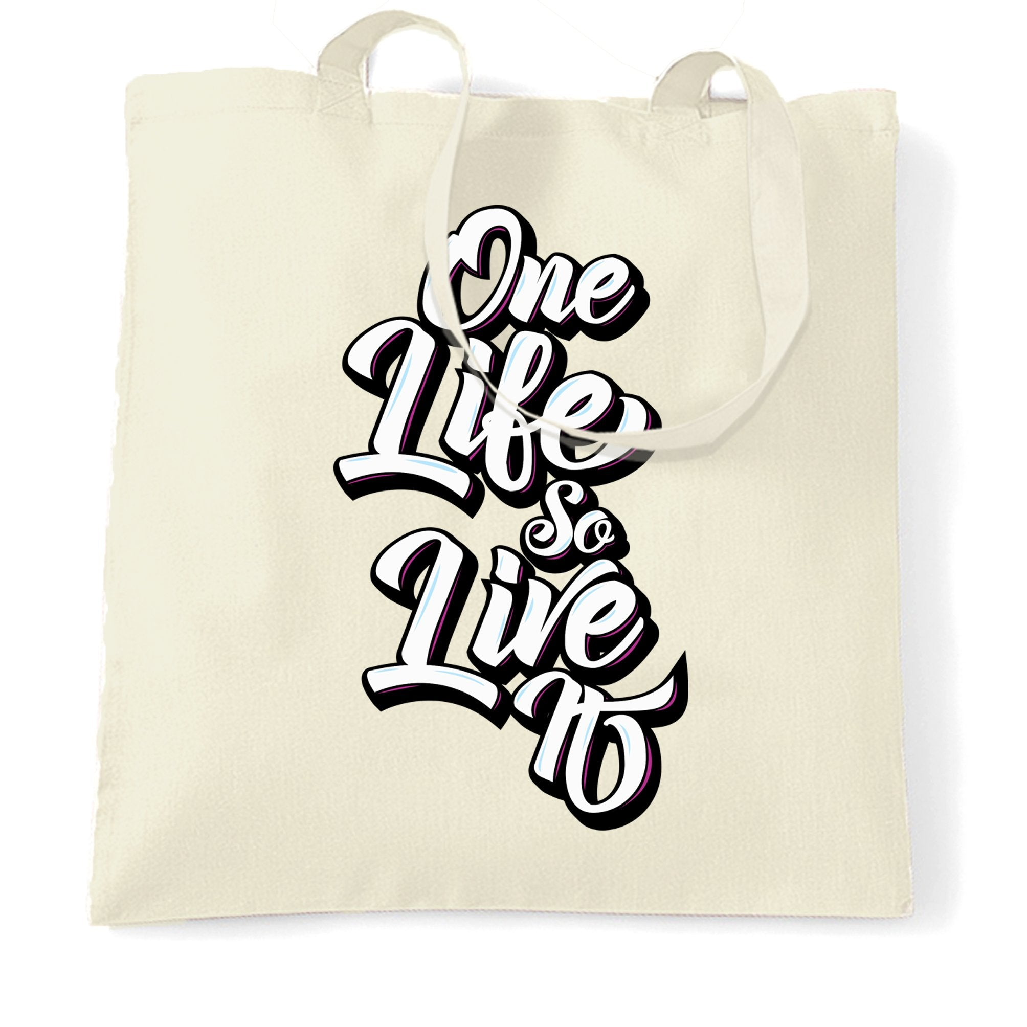 Inspirational Tote Bag You Have One Life, So Live It