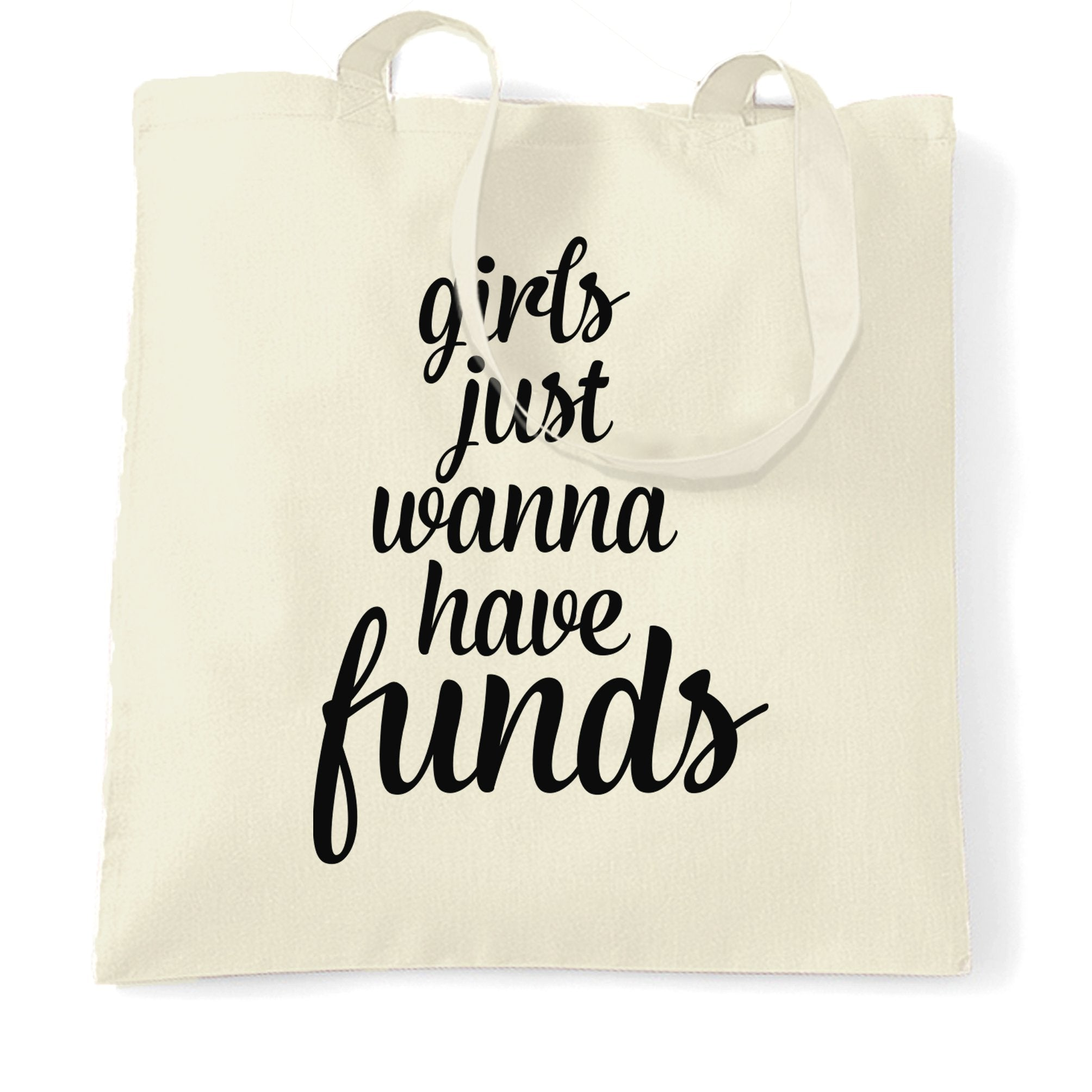 Novelty Tote Bag Girls Just Wanna Have Funds Pun