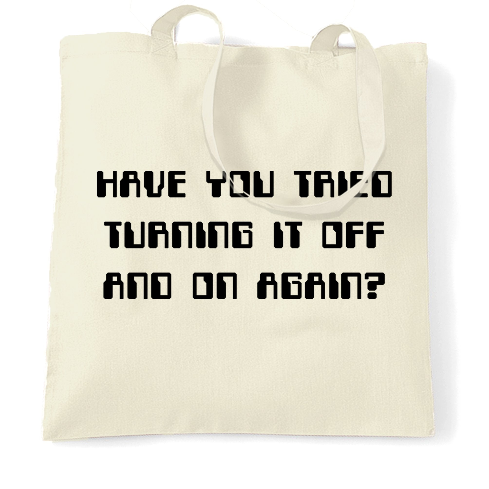Novelty Tote Bag Have You Tried Turning It Off And On
