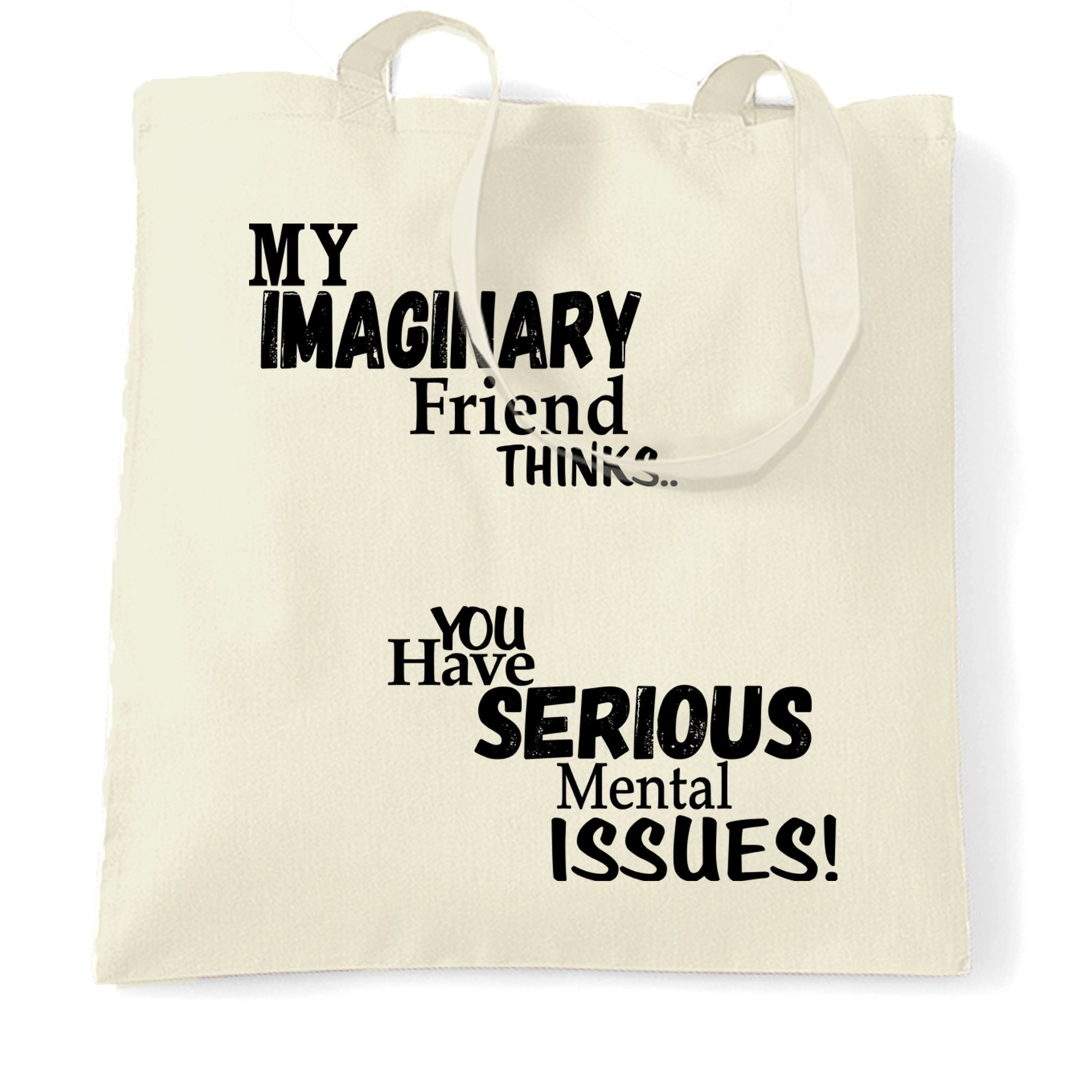 Sassy Tote Bag Imaginary Friend Thinks You Have Issues