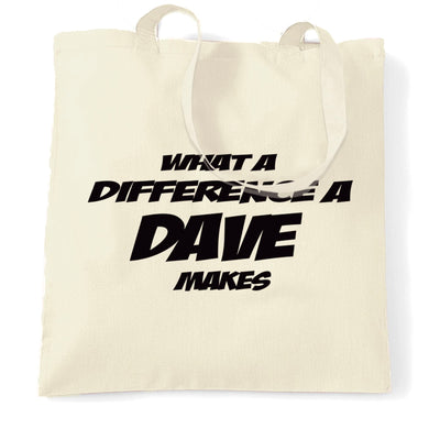 Novelty Tote Bag What A Difference A Dave Makes