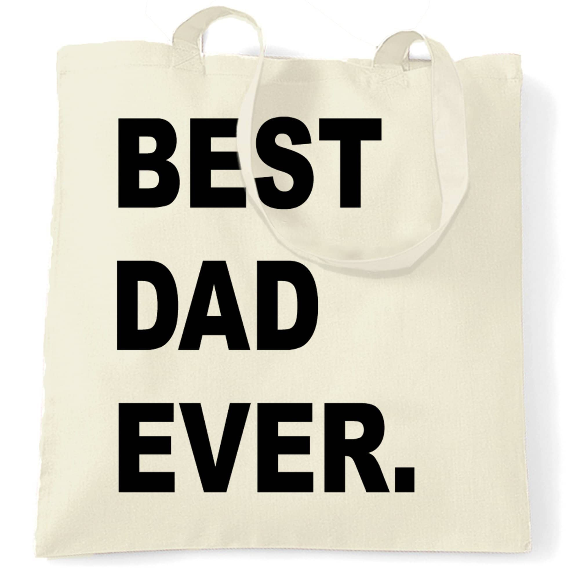 Best Dad Ever Tote Bag Parent Family Slogan