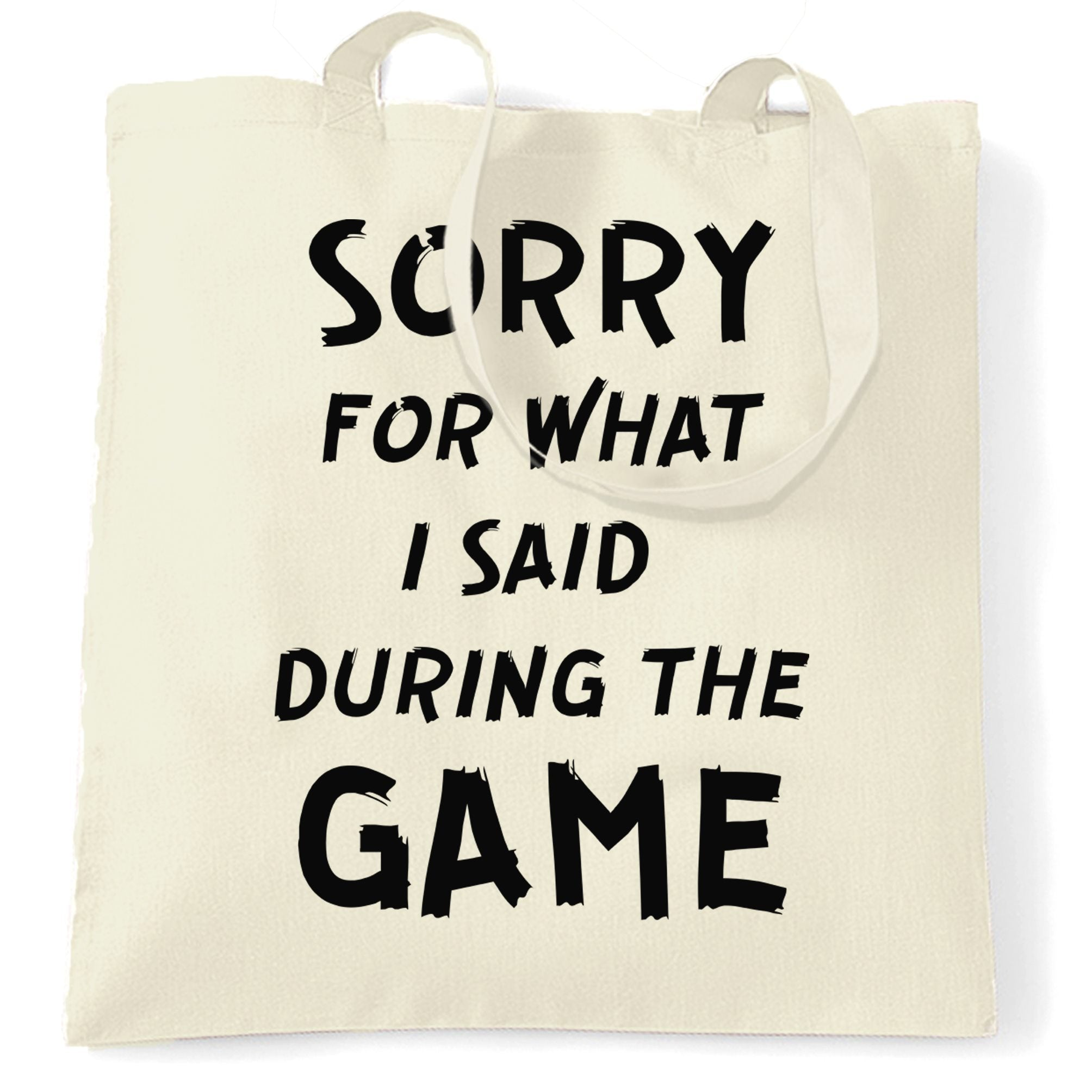 Novelty Tote Bag Sorry For What I Said During The Game