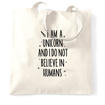 I'm A Unicorn Tote Bag I Don't Believe In Humans