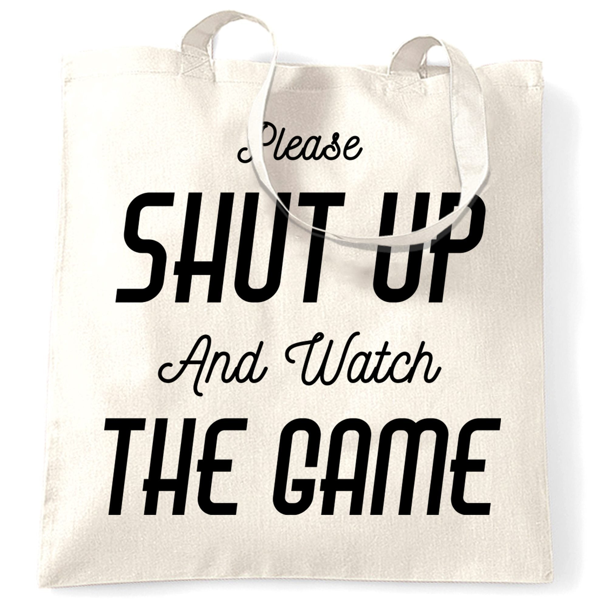 Novelty Tote Bag Please Shut Up And Watch The Game