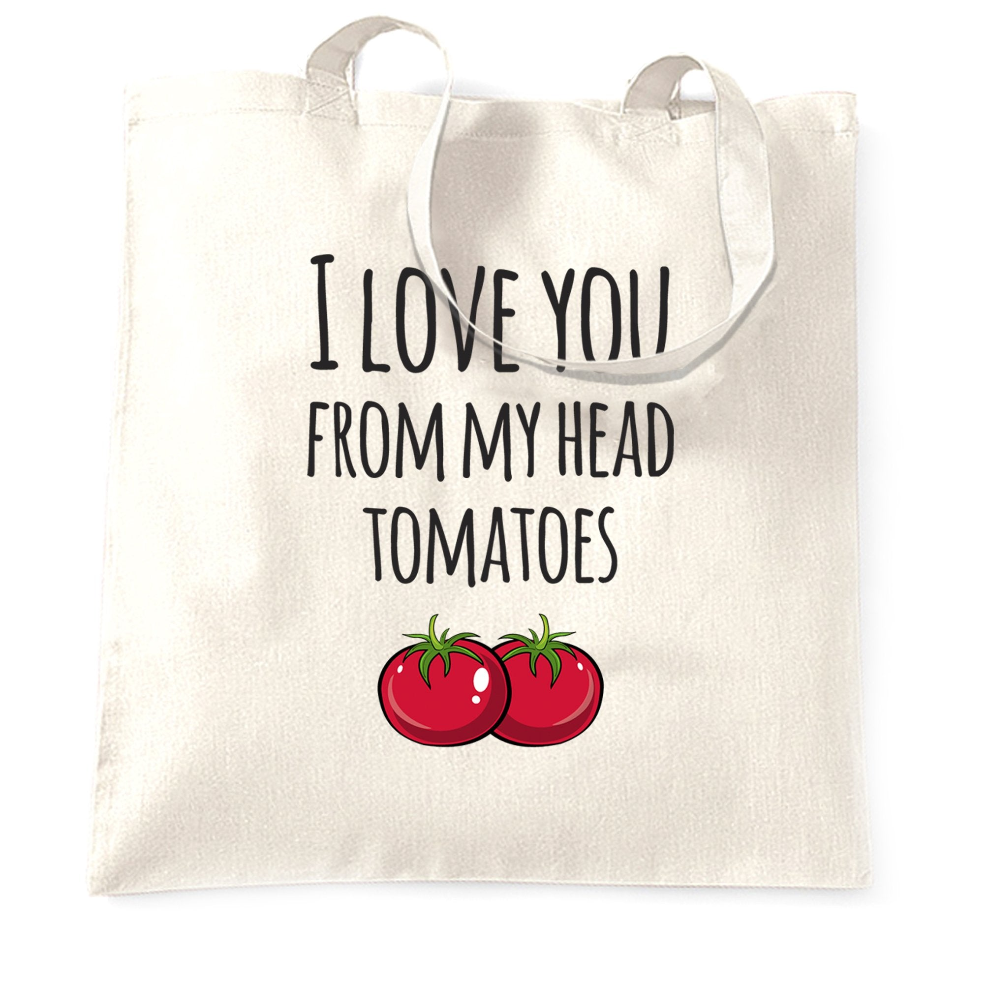 Valentines Pun Tote Bag Love You From My Head Tomatoes