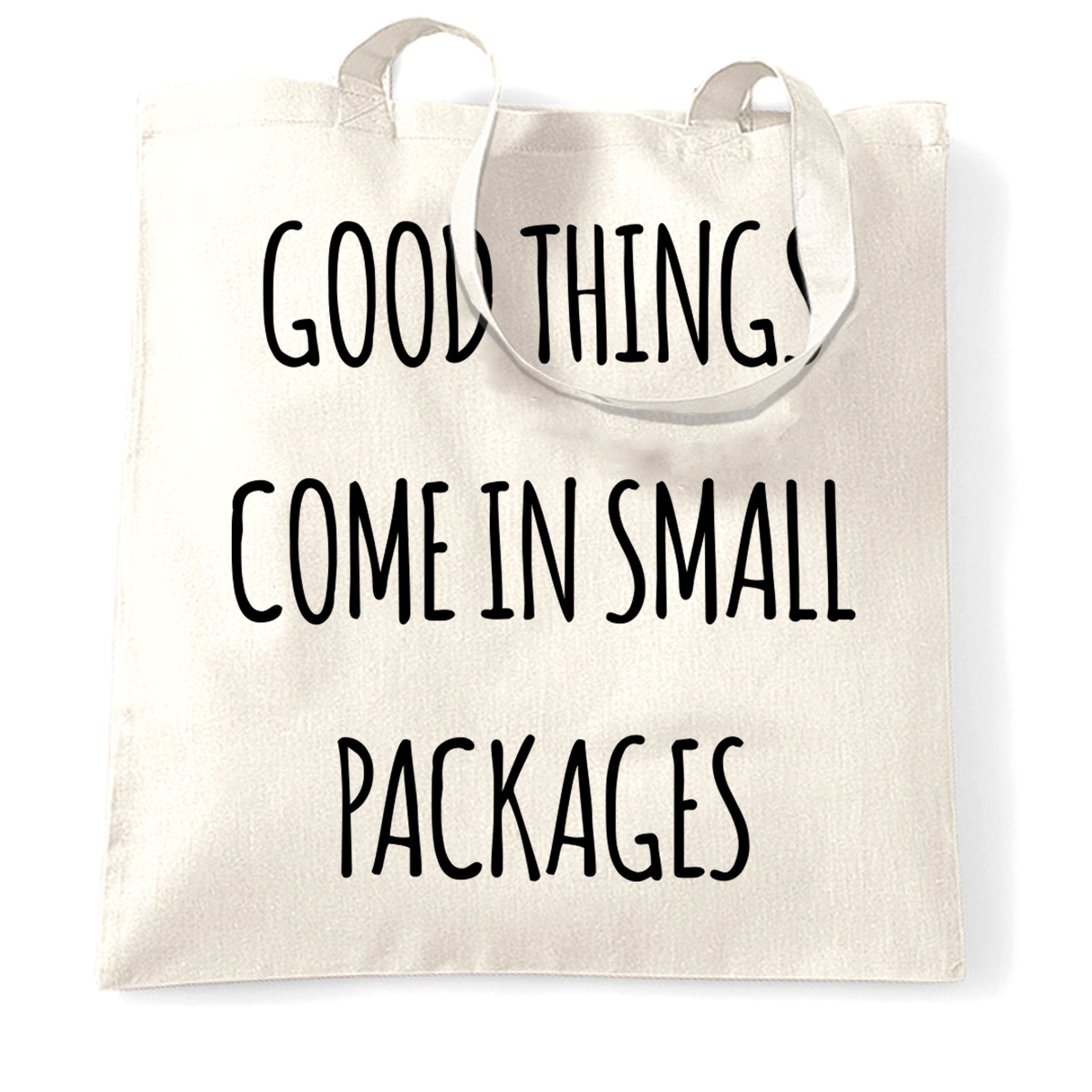Height Joke Tote Bag Good Things Come In Small Packages