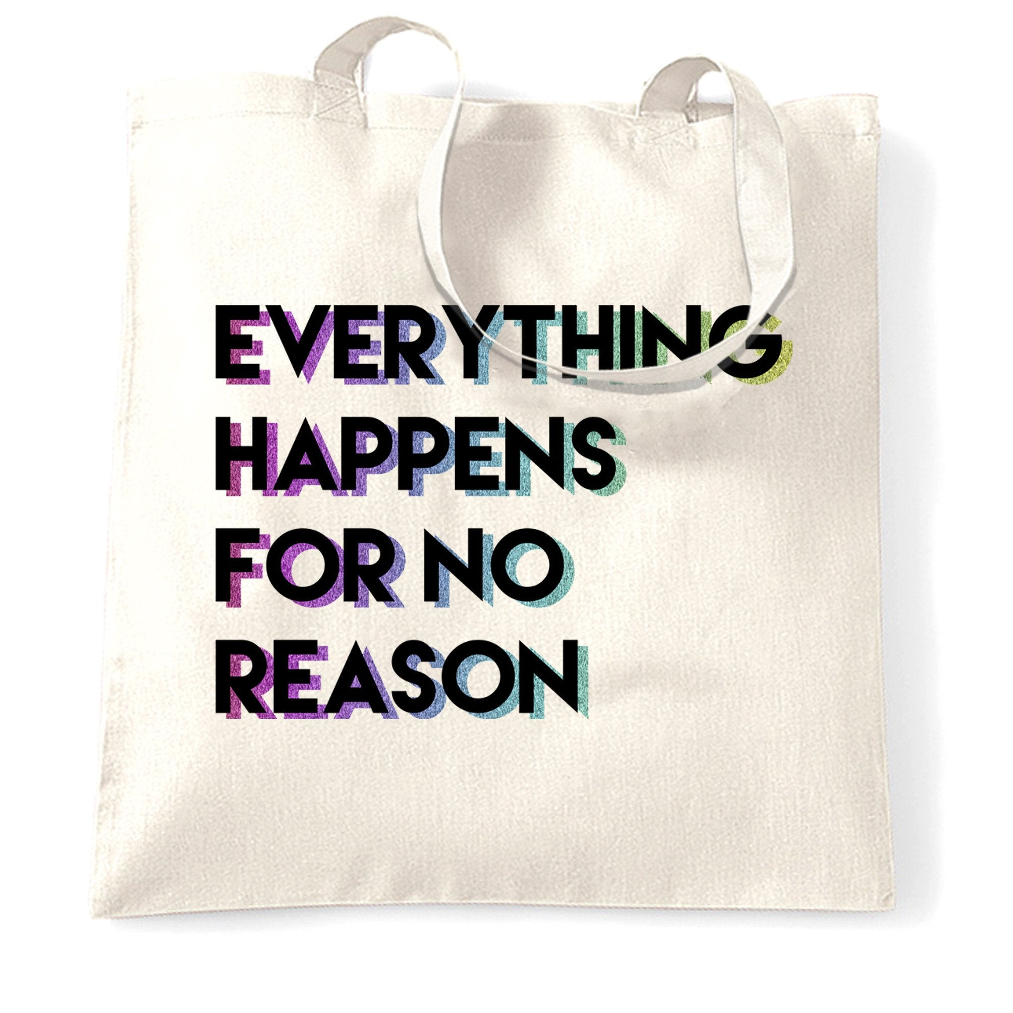 Joke Tote Bag Everything Happens For No Reason Slogan