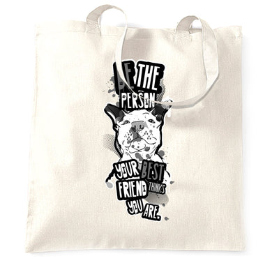 Pet Tote Bag Be Who Your Best Friend Thinks You Are