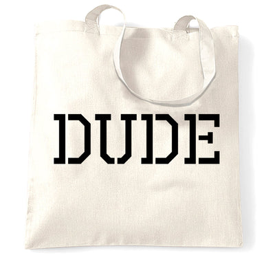 Novelty Tote Bag With Just The Word Dude