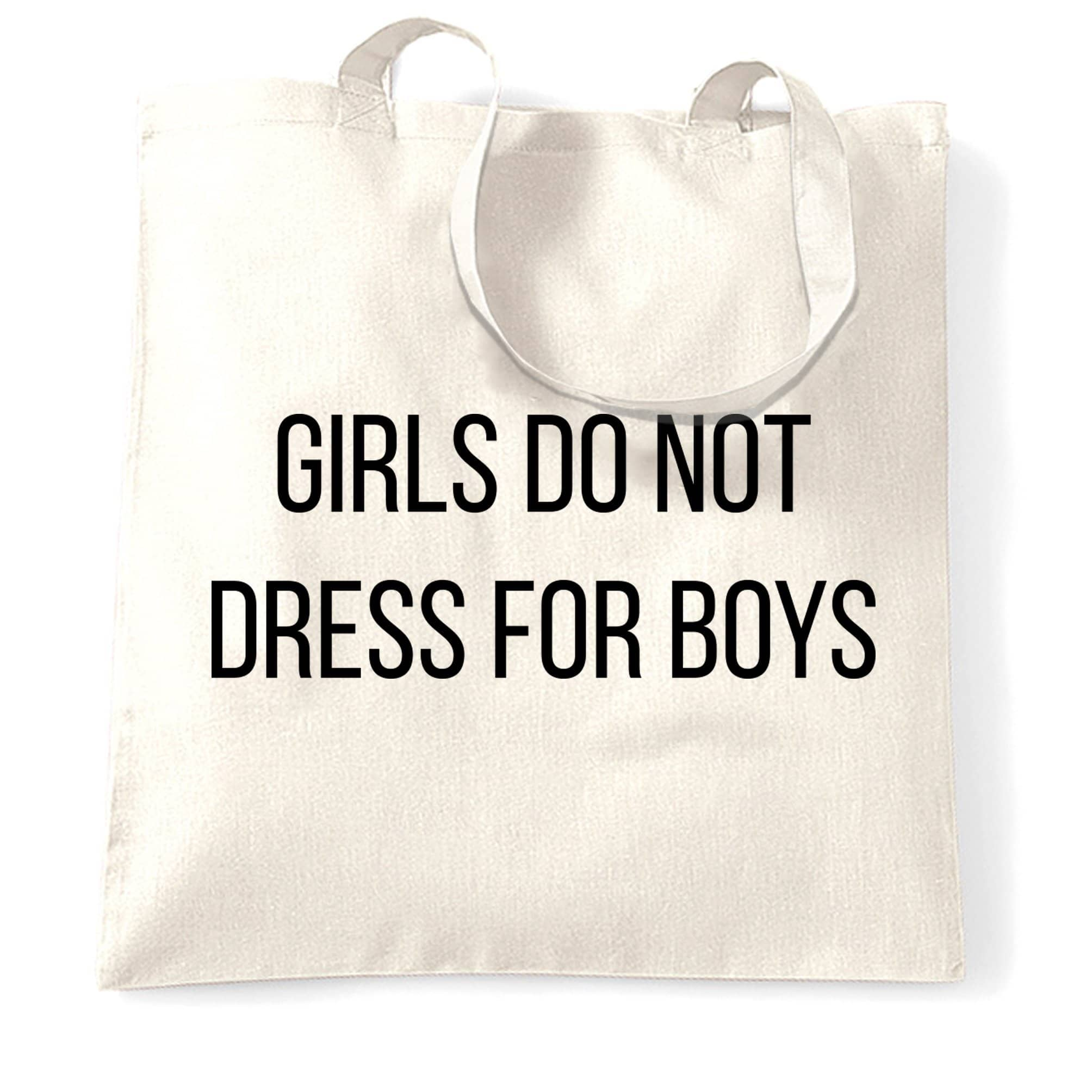 Feminist Tote Bag Girls Do Not Dress For Boys Slogan