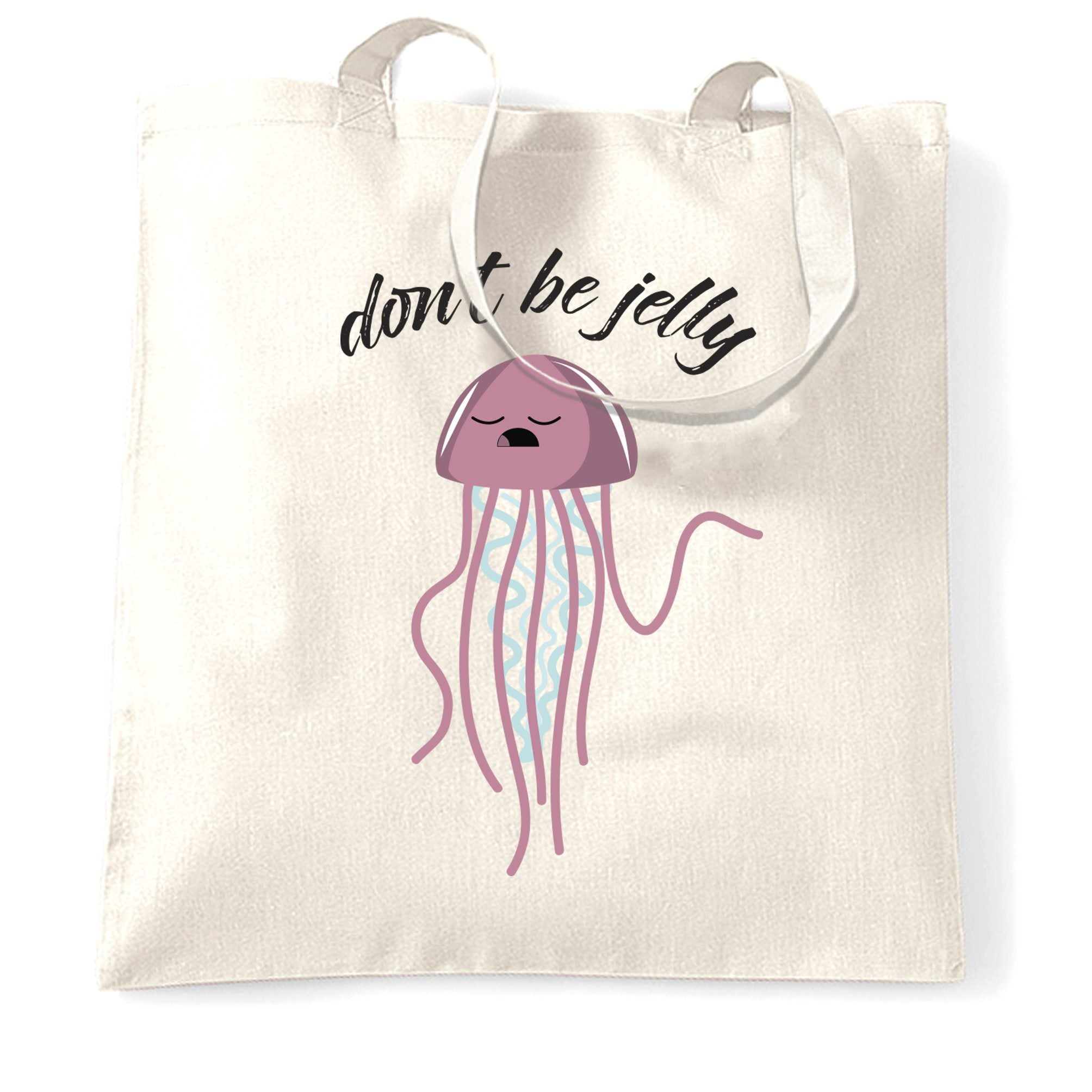 Novelty Tote Bag Don't Be Jelly Slogan Jellyfish