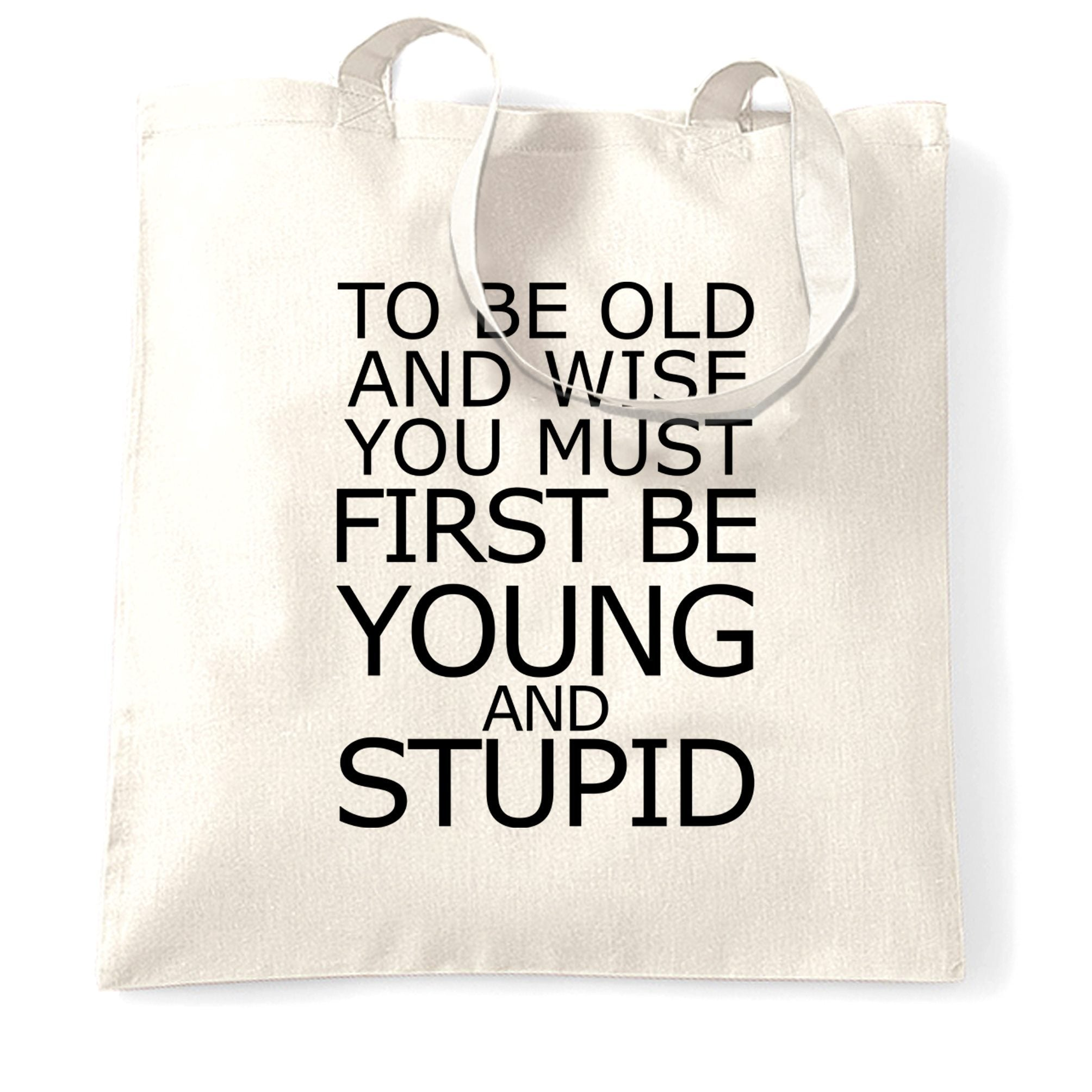 Joke Slogan Tote Bag To Be Old And Wise