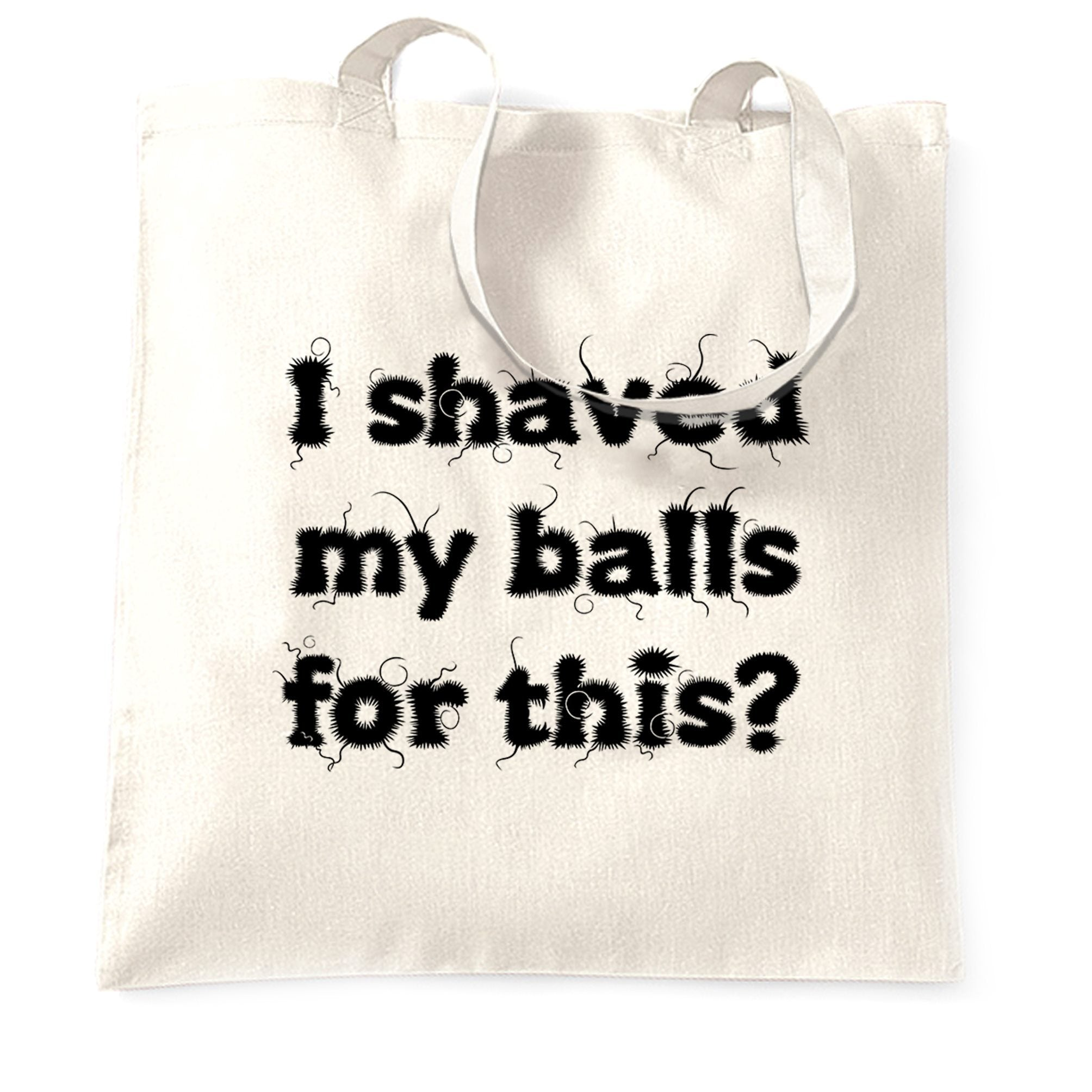 Rude Joke Tote Bag I Shaved For This Slogan