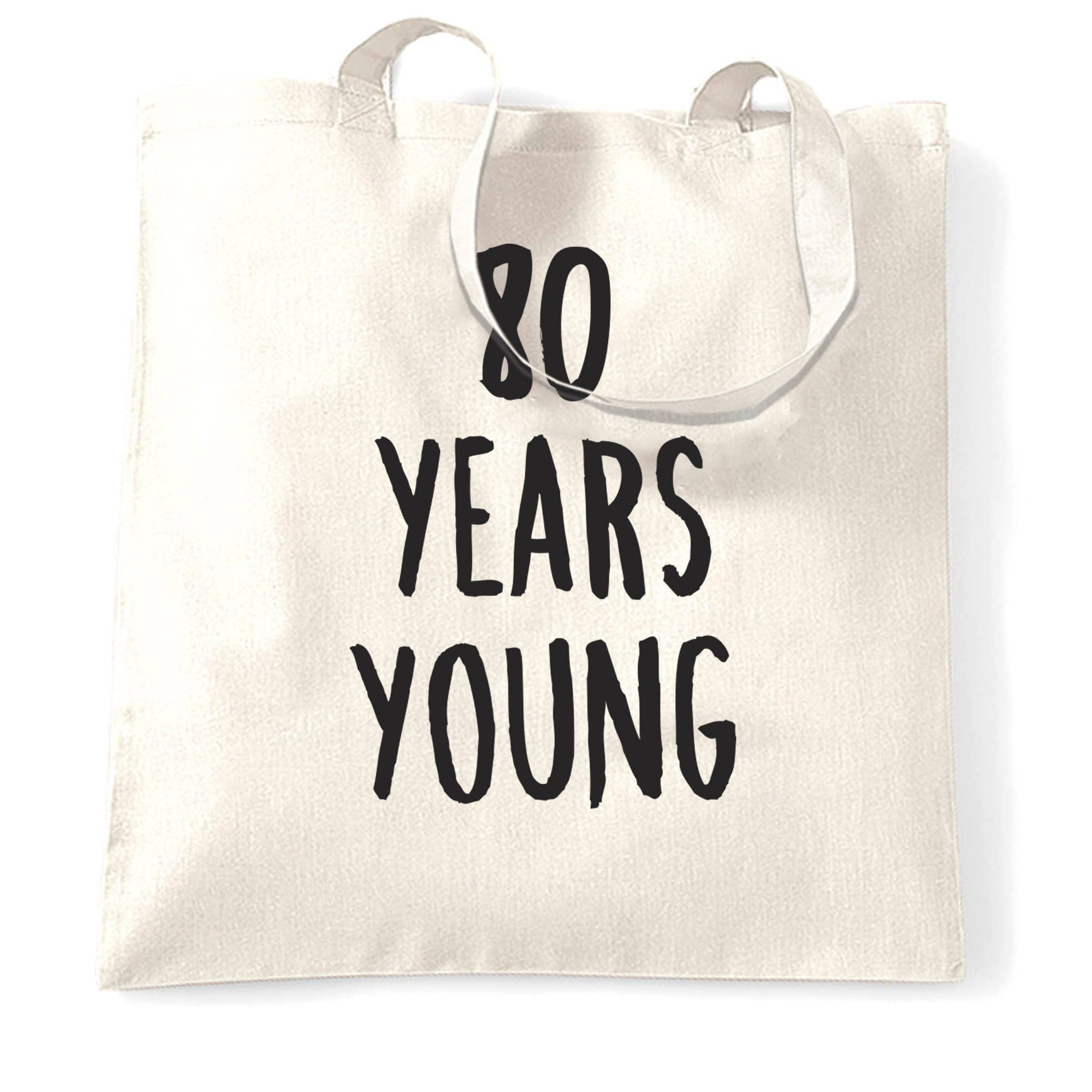 80th Birthday Joke Tote Bag 80 Years Young Novelty Text