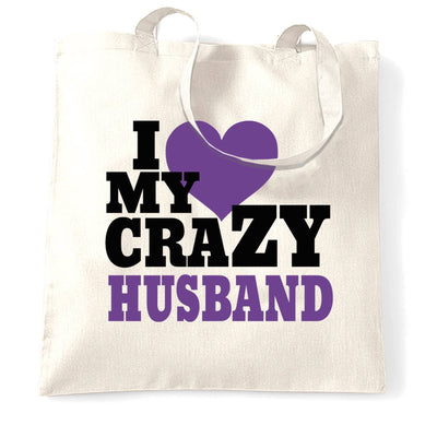 Fun Couples Tote Bag I Love My Crazy Husband