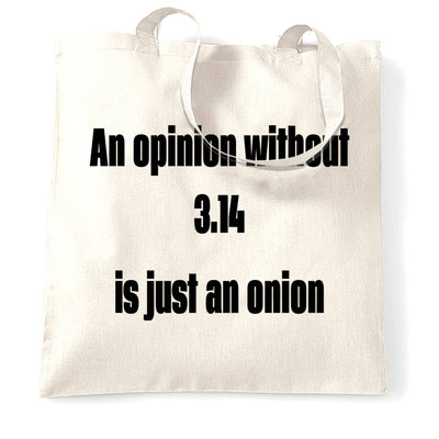 Funny Math Tote Bag An Opinion Without Pi Is Just Onion