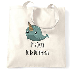 Cute Narwhal Tote Bag It's Okay To Be Different Slogan