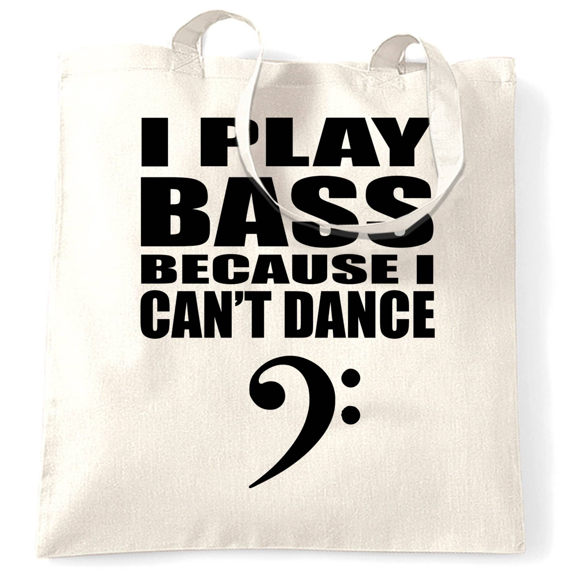 Novelty Music Tote Bag I Play Bass Because Can't Dance