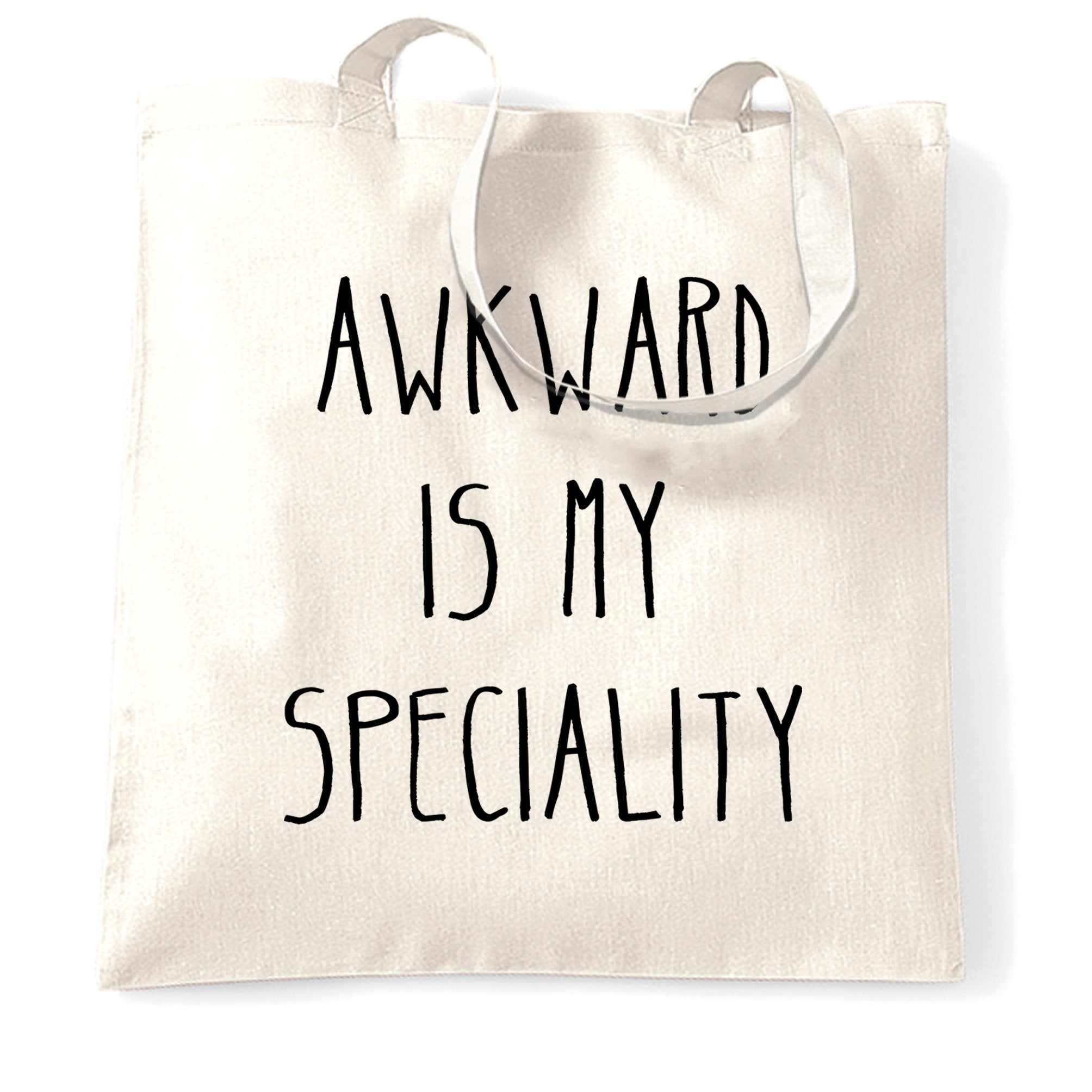 Joke Slogan Tote Bag Awkward Is My Speciality