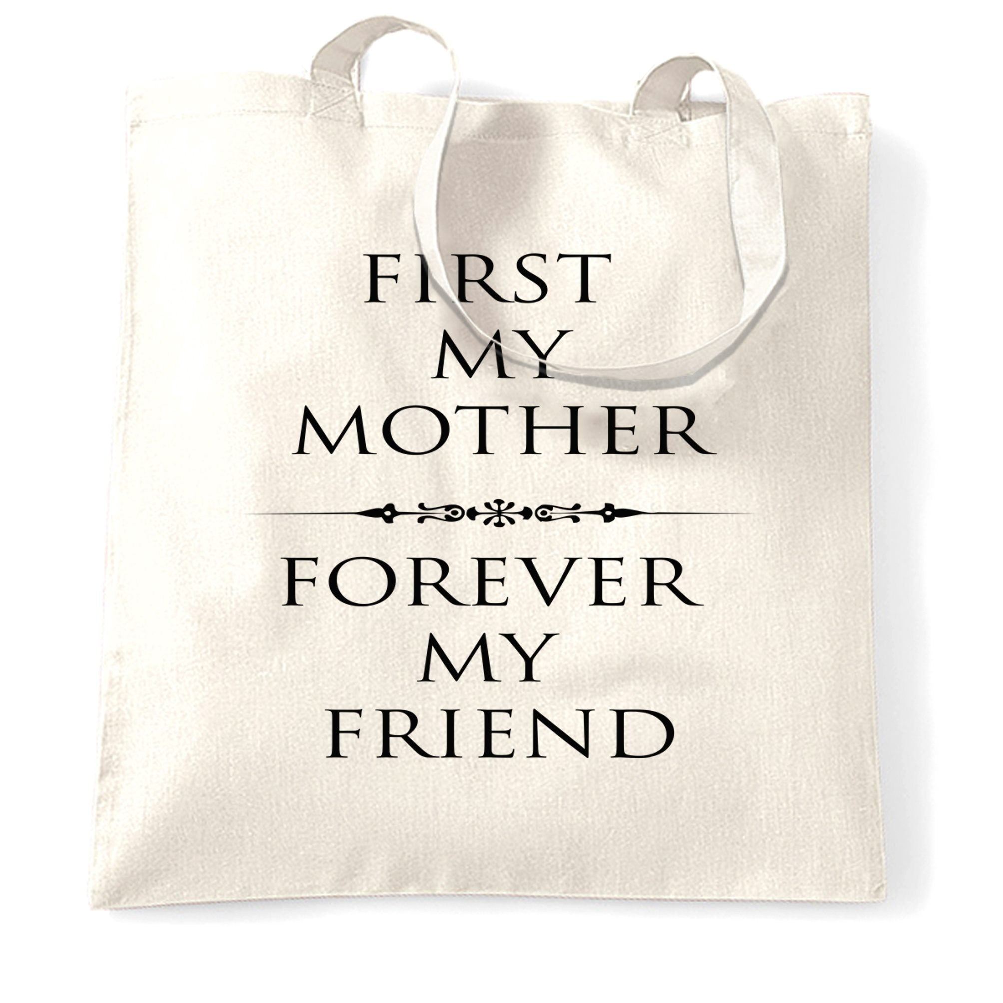 Mother's Day Tote Bag First My Mum, Forever My Friend