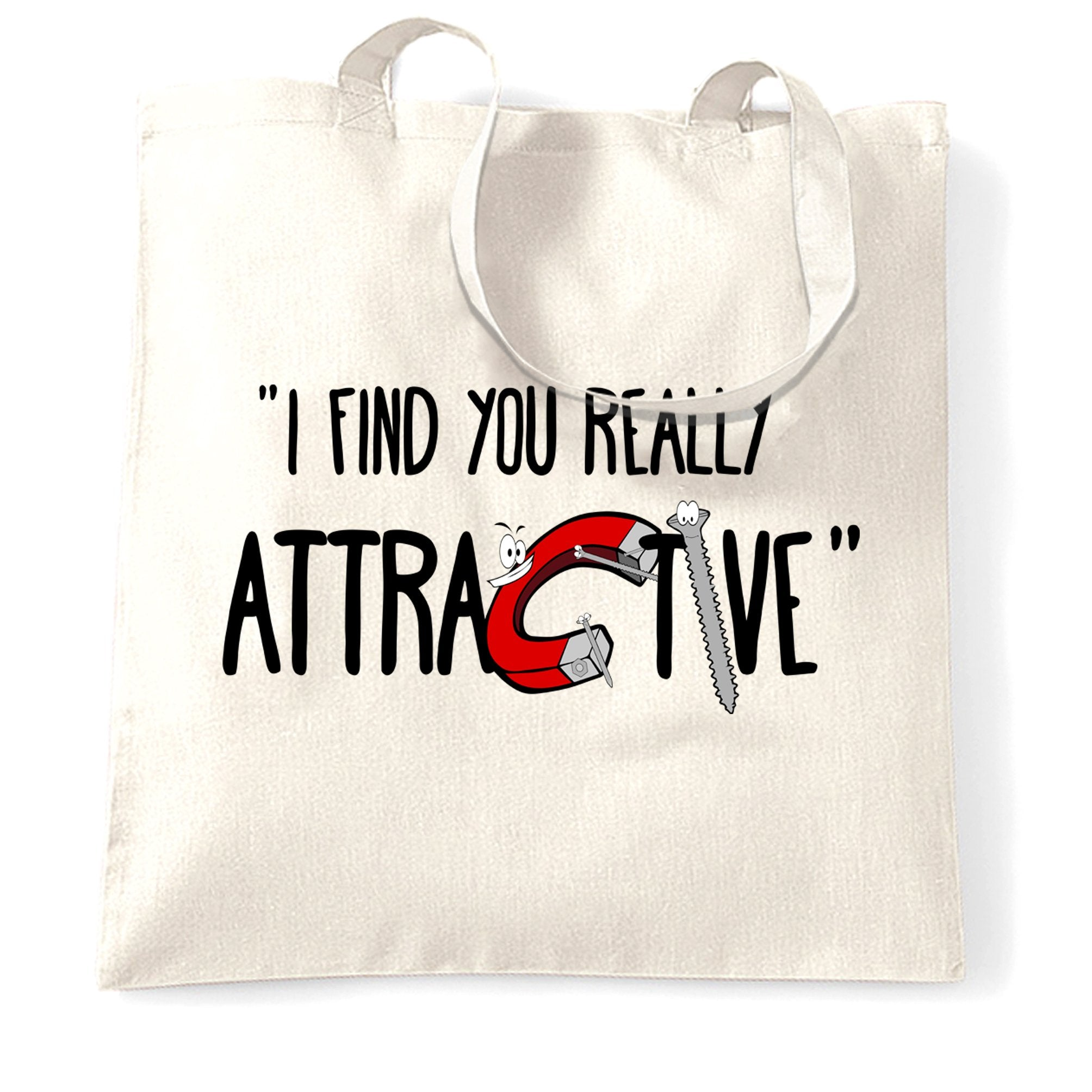 Magnets Tote Bag I Find You Really Attractive Slogan