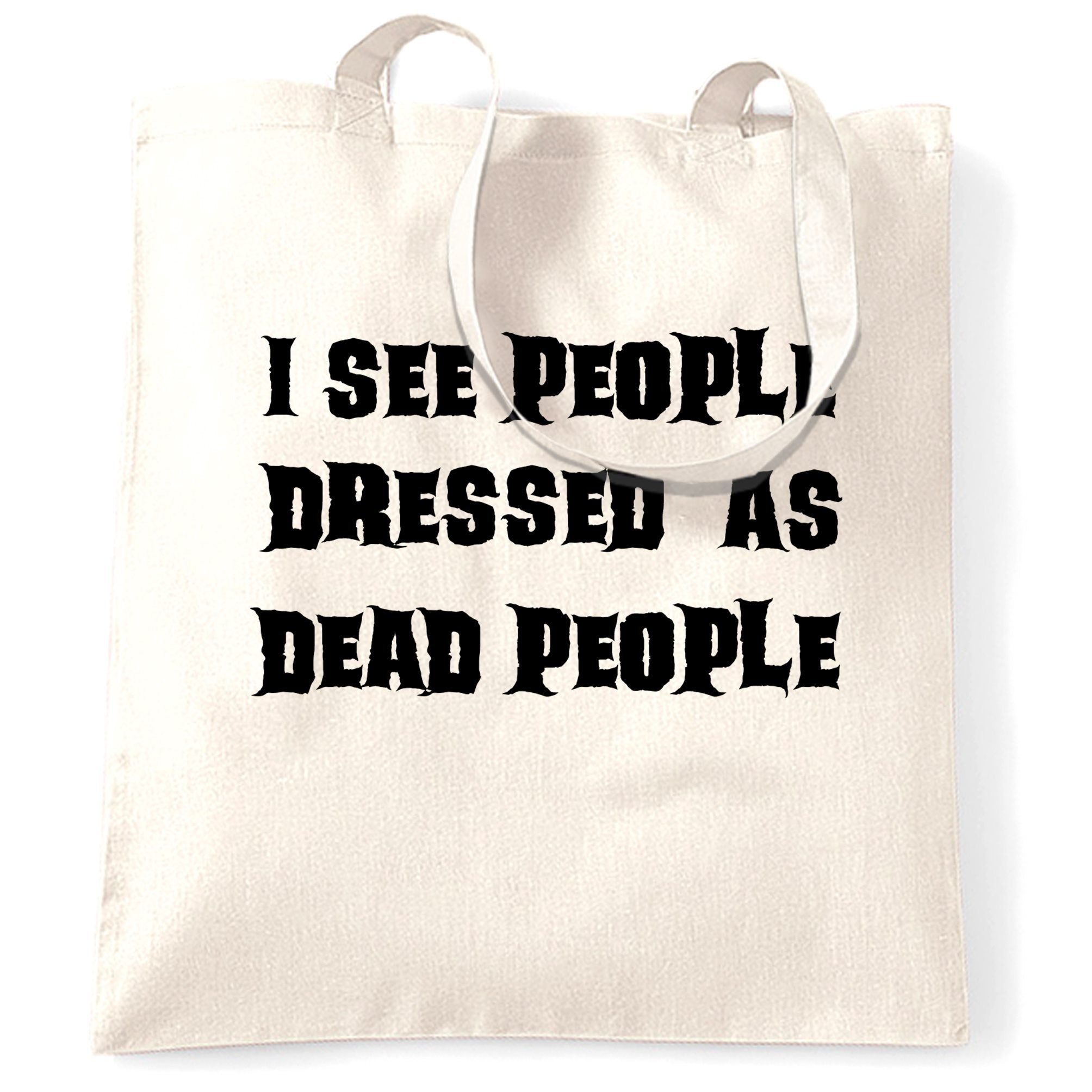 Novelty Halloween Tote Bag I See People Dressed As Dead