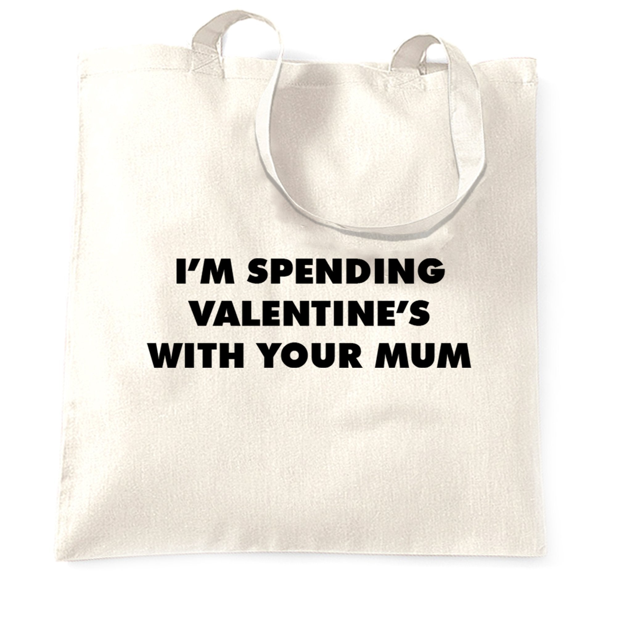 Novelty Tote Bag Spending Valentine's With Your Mum