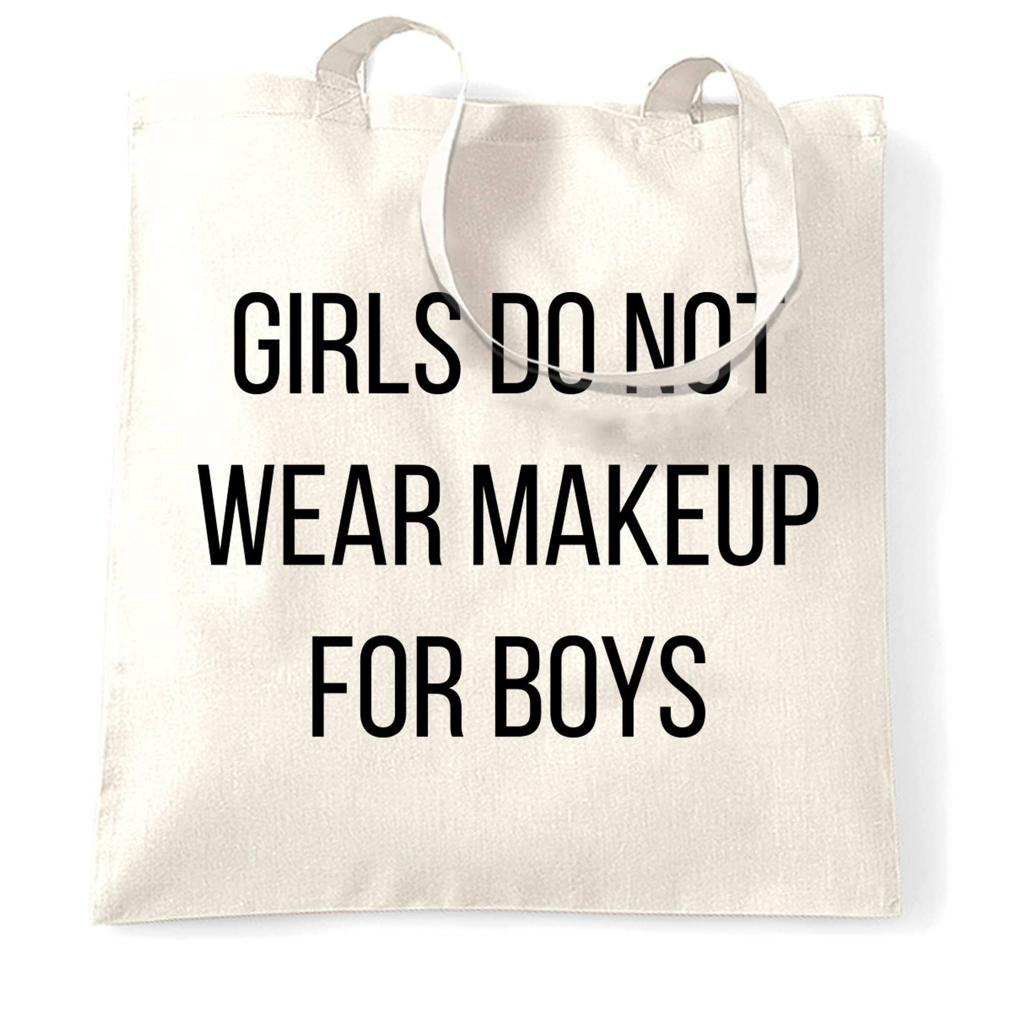 Feminist Tote Bag Girls Do Not Wear Makeup For Boys