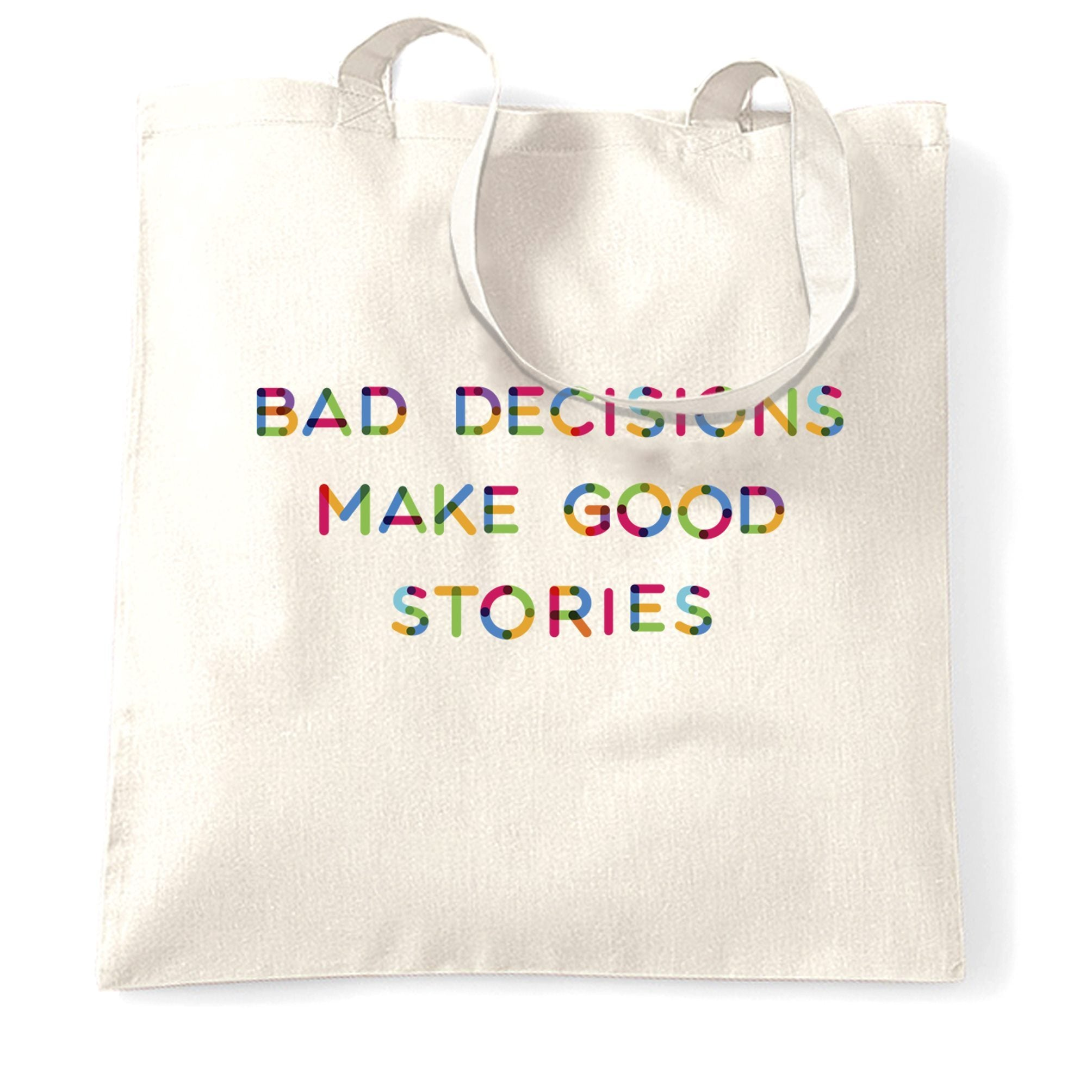 Novelty Slogan Tote Bag Bad Decisions Make Good Stories