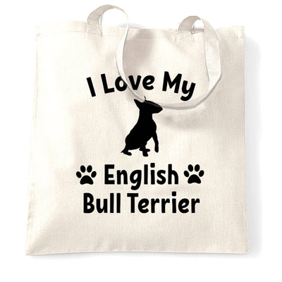 Dog Owner Tote Bag I Love My English Bull Terrier