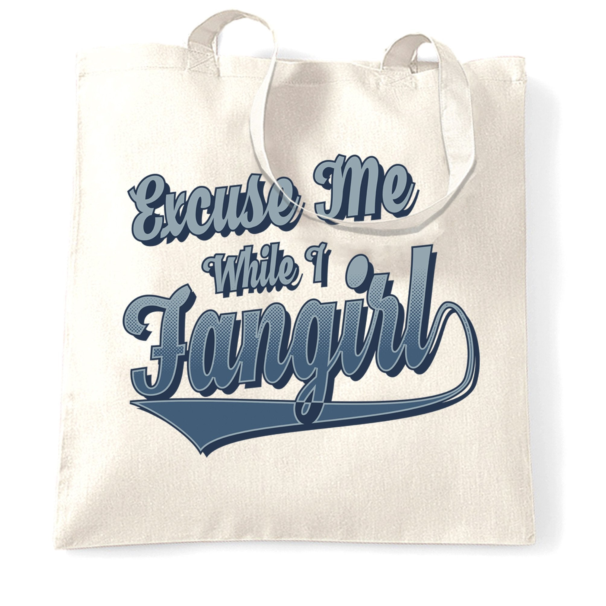 Novelty Tote Bag Excuse Me While I Fangirl Slogan