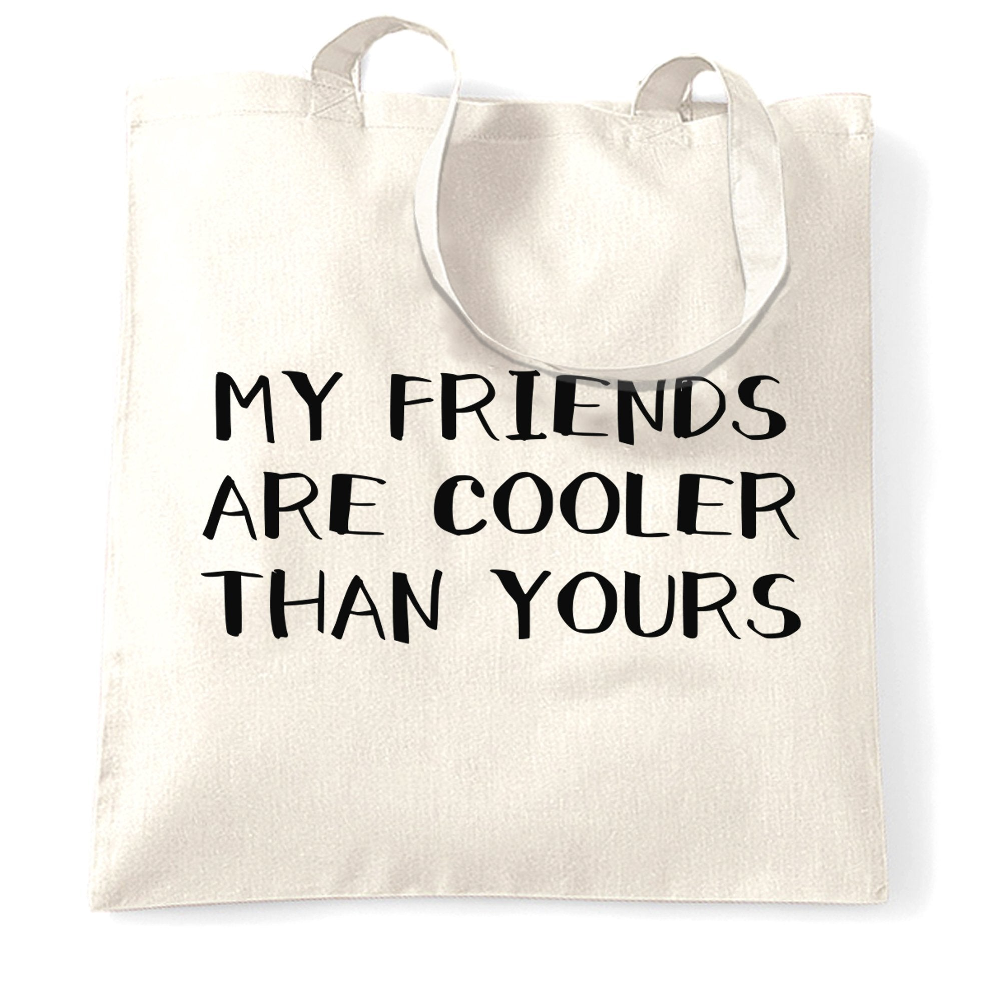 Novelty Tote Bag My Friends Are Cooler Than Yours Joke