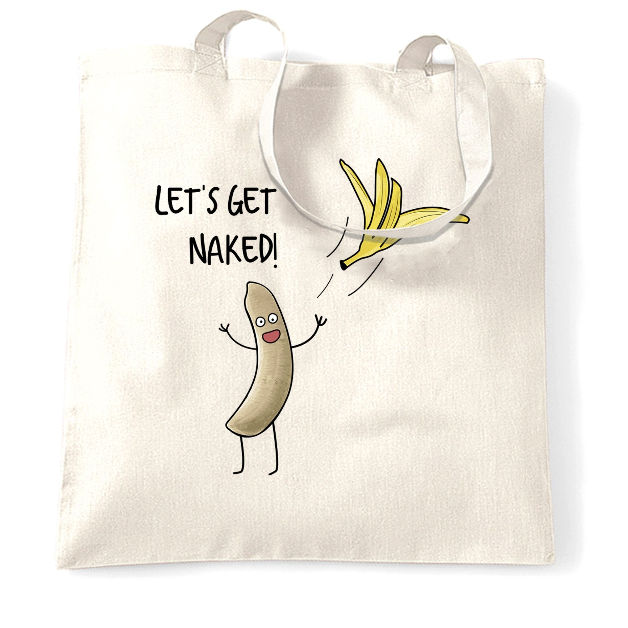 Novelty Tote Bag Let's Get Naked Banana Slogan