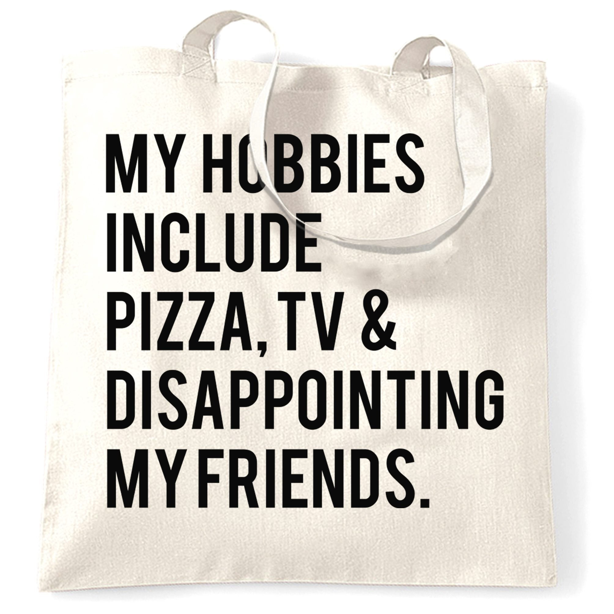 Joke Tote Bag My Hobbies Are Pizza TV & Disappointment