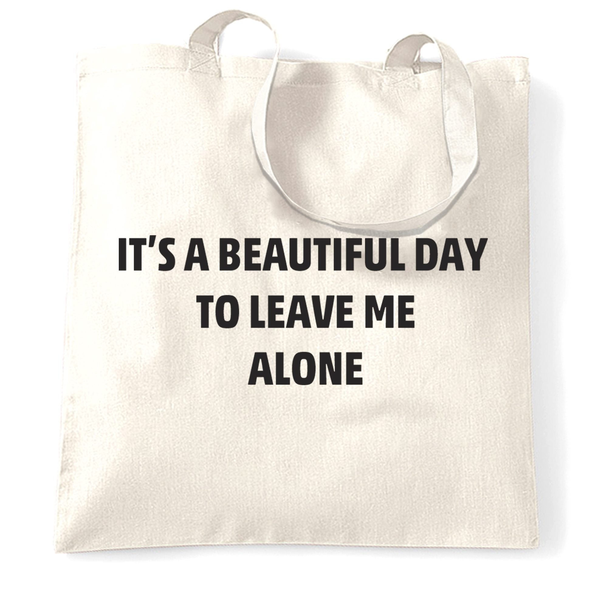 Joke Tote Bag It's A Beautiful Day To Leave Me Alone