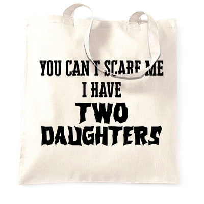 I Have Two Daughters Parenting Joke Tote Bag