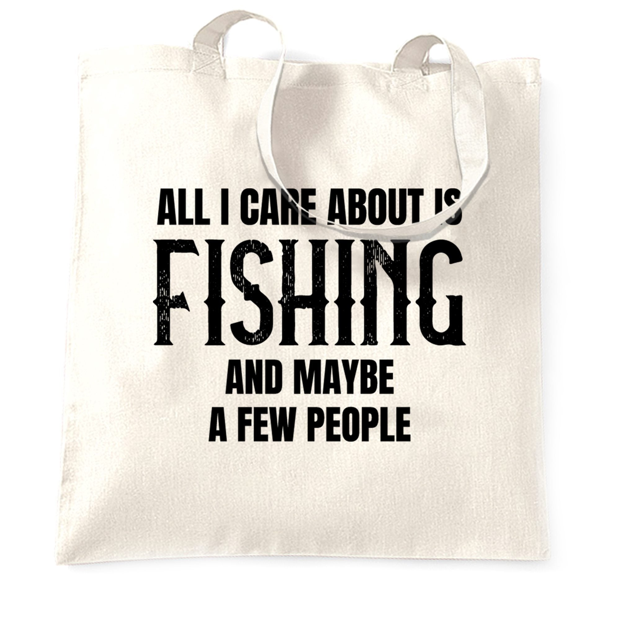 Novelty Tote Bag All I Care About Is Fishing