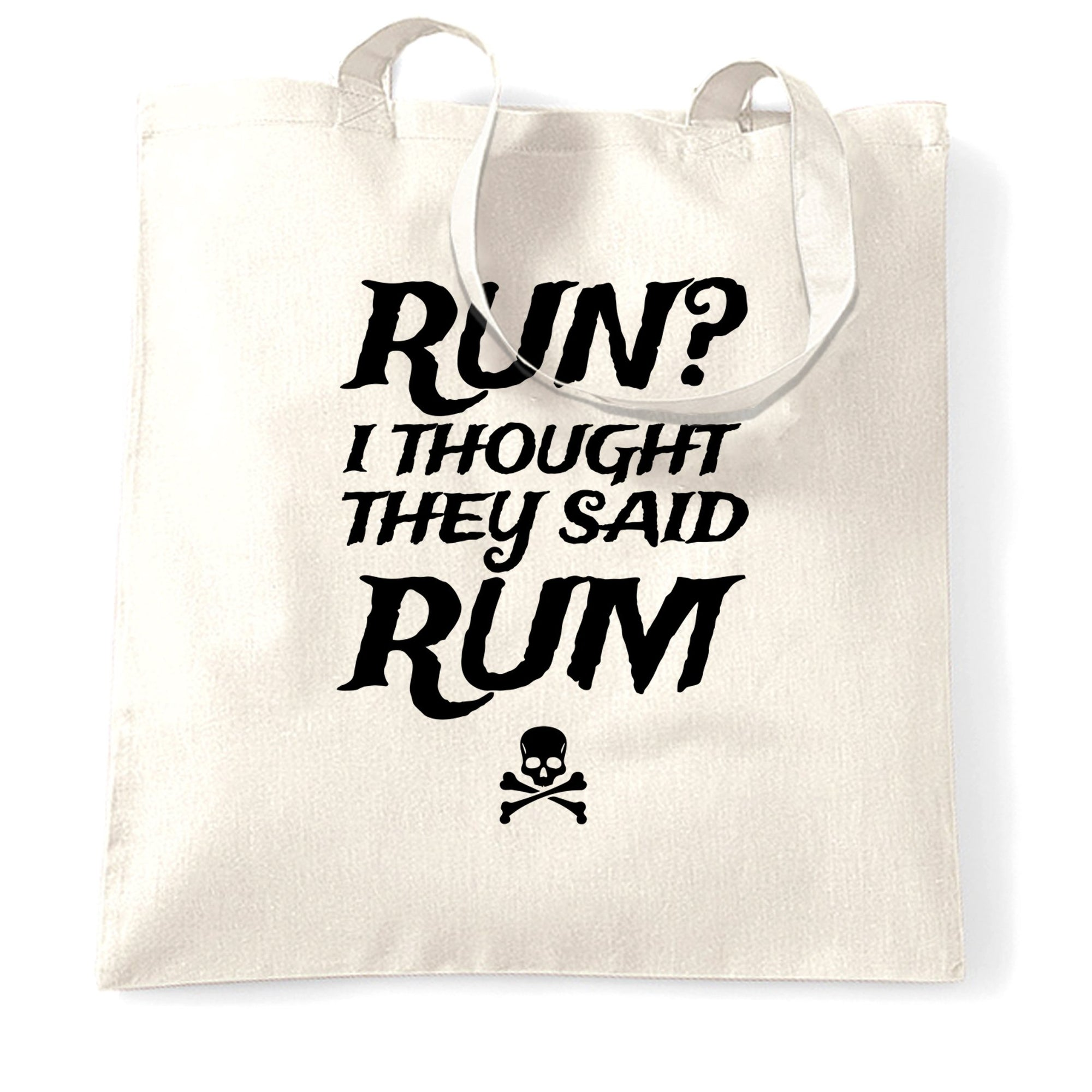 Novelty Tote Bag Run? I Thought They Said Rum Slogan