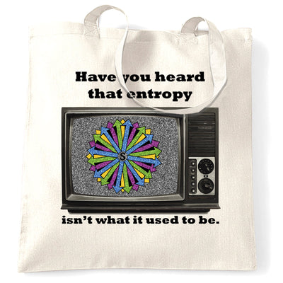 Novelty Tote Bag Entropy Isn't What It Used To Be Joke
