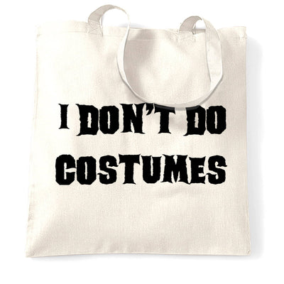Funny Halloween Tote Bag I Don't Do Costumes